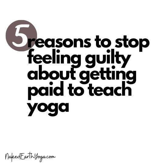 guilty about getting paid for yoga classes